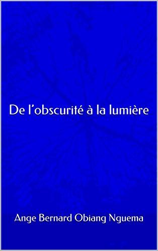 Couverture du livre De l'obscurité à la lumière