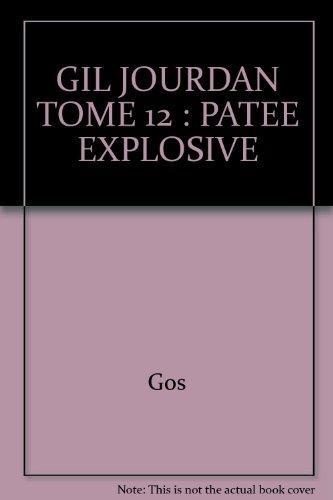 GIL JOURDAN TOME 12 : PATEE EXPLOSIVE par Gos, Maurice Tillieux