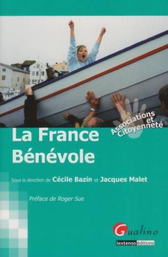 La France Bénévole par Cécile Bazin, Jacques Malet, Collectif