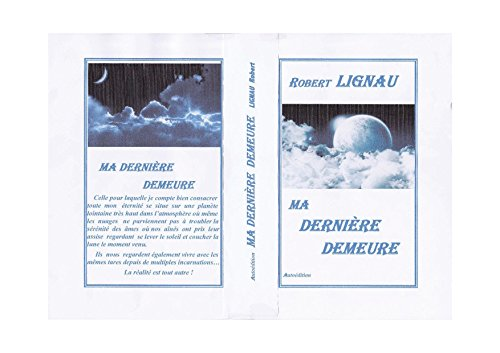 MA DERNIERE DEMEURE (French Edition)