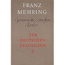 Gesammelte Schriften Band 6: Zur deutschen Geschichte von der Zeit der Französischen Revolution bis zum Vormärz (1789 bis 1847)