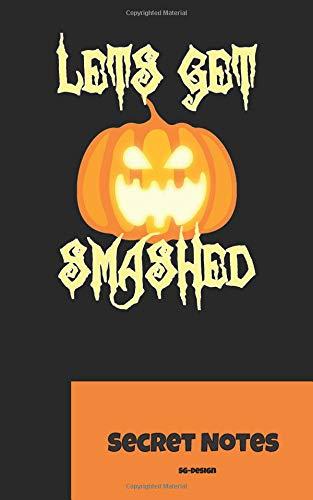 Let´s Get Smashed - Secret Notes: Halloween - Fest der Verkleidungen, der Geister / Gespenster und des Grusels. Statt Süßem oder Saurem kann man dieses Notizbuch mit Kürbis verschenken.