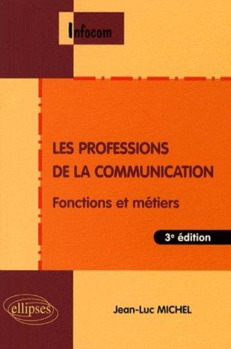 Les professions de la communication : Fonctions et...