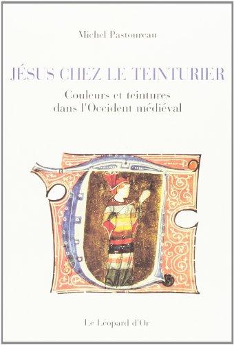 jesus-chez-le-teinturier-couleurs-et-teintures-dans-loccident-medieval