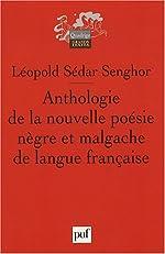 Anthologie de la nouvelle poésie nègre et malgache de langue française - Précédée de Orphée noir de Leopold Sedar Senghor