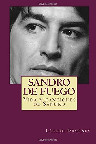 Sandro de fuego: Vida y canciones de Sandro (Biodramas de famosos, Band 5)