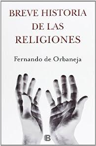 Breve historia de las religiones par Fernando de Orbaneja