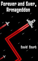 Forever and Ever, Armageddon: A collection of 24 short stories