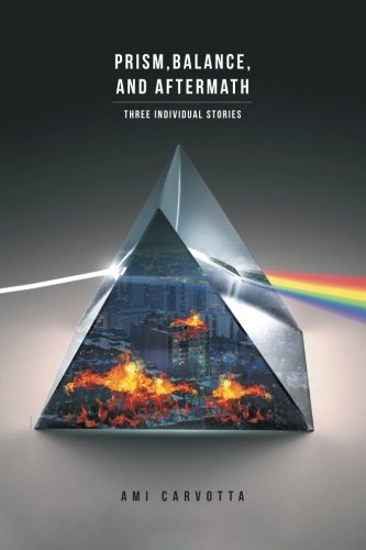 Prism, Balance, and Aftermath: Three Individual Stories - Amis Boston