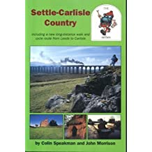 Settle and Carlisle Country (RailTrail) by Colin Speakman (1990-05-06)