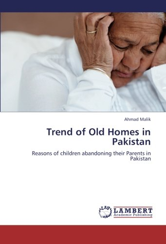 trend-of-old-homes-in-pakistan-reasons-of-children-abandoning-their-parents-in-pakistan