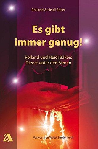 Es gibt immer genug!: Rolland und Heidi Bakers Dienst unter den Armen (Livre en allemand)