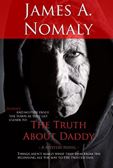 The Truth About Daddy by [Nomaly, James A.]