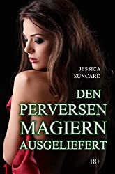 Den perversen Magiern ausgeliefert (Der perverse Magierzirkel 1)