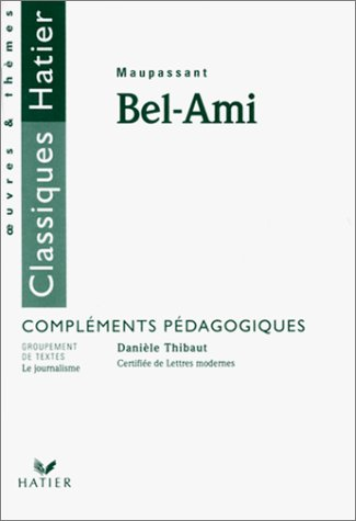 Bel-Ami de Guy de Maupassant. Compléments pédagogiques