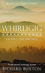 Whirligig: Keeping The Promise (Shire's Union Book 1)