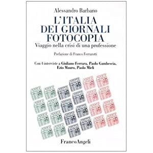 L'Italia dei giornali fotocopia. Viaggio nella cri