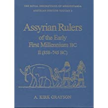 Assyrian Rulers of the Early First Millennium BC II (858-745 BC) (Royal Inscriptions of Mesopotamia)
