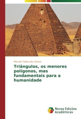 Triângulos, os menores polígonos, mas fundamentais para a humanidade