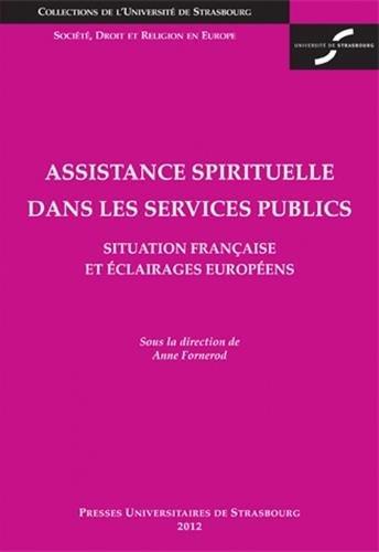 Assistance Spirituelle Dans les Services Publics. Situation Française et Eclairages Européens