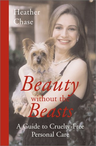 beauty-without-the-beasts-a-guide-to-cruelty-free-personal-care-how-to-look-and-feel-great-and-be-cr