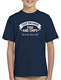 I Eat Too Much Fish And Chips Said No One Ever Kid's T-Shirt