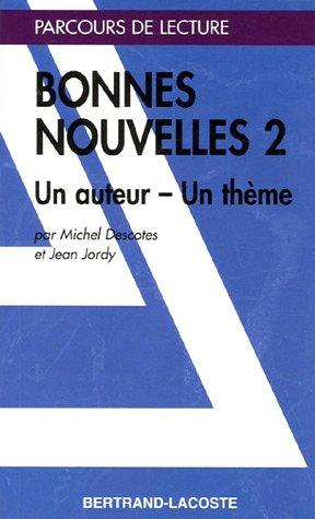 BONNES NOUVELLES 2 – PARCOURS DE LECTURE par Michel Descotes, Jean Jordy