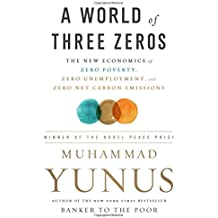 A World of Three Zeros: The New Economics of Zero Poverty, Zero Unemployment, and Zero Carbon Emissions