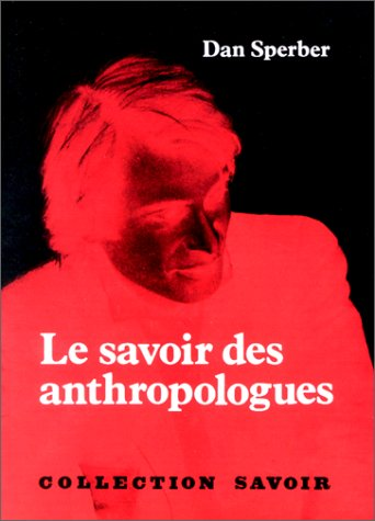 Le savoir des anthropologues : Trois essais