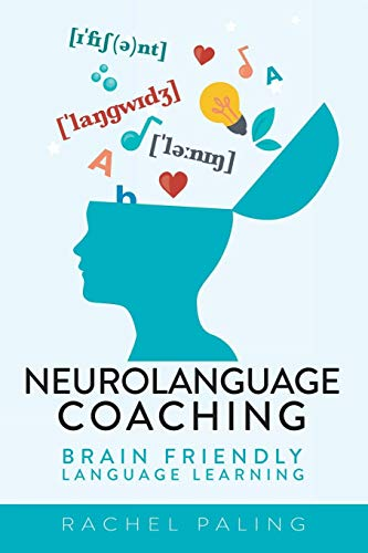 Neurolanguage Coaching: Brain Friendly Language Learning por Rachel Paling
