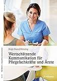 Wertschätzende Kommunikation für Pflegekräfte und Ärzte