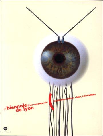 3EME BIENNALE D'ART CONTEMPORAIN DE LYON. Intallation, cinéma, vidéo, informatique, Edition français-anglais