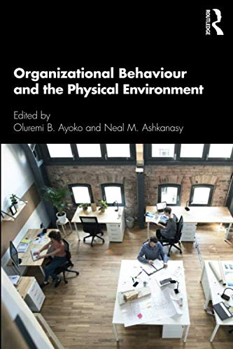 Organizational Behaviour and the Physical Environment