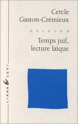 Temps juif, lecture laïque par Gaston-Crémieux