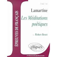 Etude sur Lamartine, Les Méditations poétiques : Epreuves de français