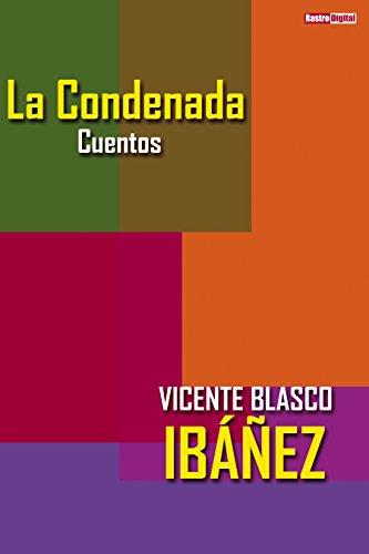 La Condenada (con notas)(biografía)(ilustrado): Cuentos