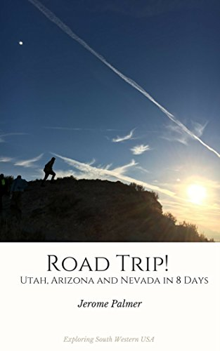 Road Trip! Utah, Arizona and Nevada in 8 Days: Exploring South Western USA (Road Trip Travel Book 1) (English Edition) por Jerome Palmer