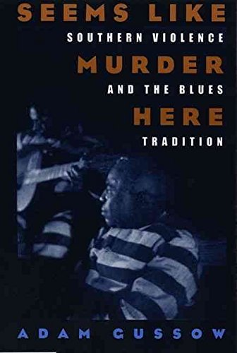 [(Seems Like Murder Here : Southern Violence and the Blues Tradition)] [By (author) Adam Gussow] published on (December, 2002)