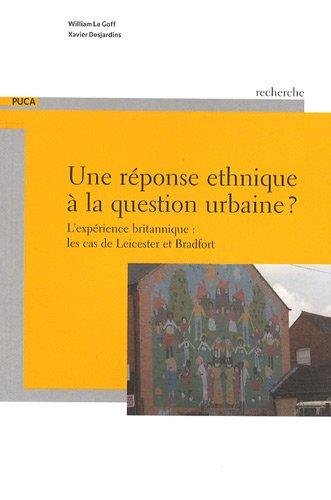 Une réponse ethnique à la question urbaine ? : L'expérience britannique : les cas de Leicester et Bradford