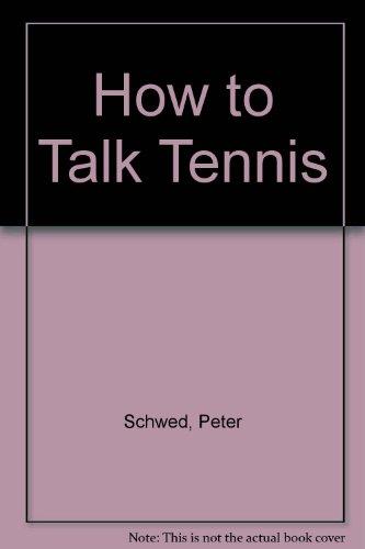 How to Talk Tennis por Peter Schwed
