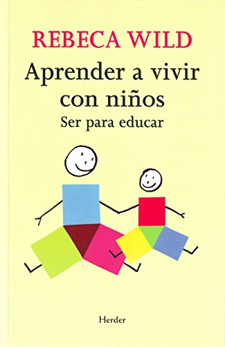 Aprender a vivir con niños. Ser para educar: Amazon.es