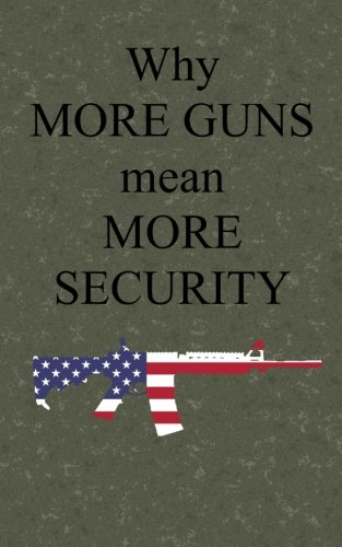 Why more guns mean more security