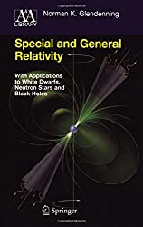 Special and General Relativity: With Applications to White Dwarfs, Neutron Stars and Black Holes (Astronomy and Astrophysics Library)