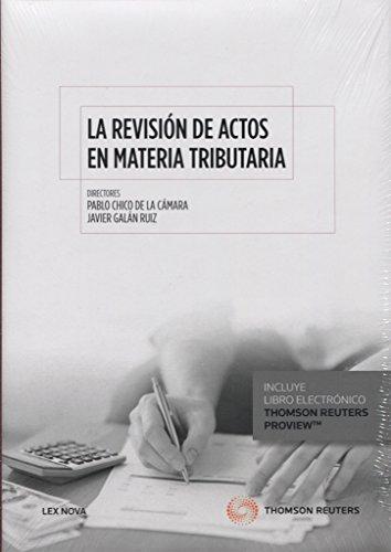 La revisión de actos en materia tributaria (Papel + e-book) (Comentarios a Leyes)