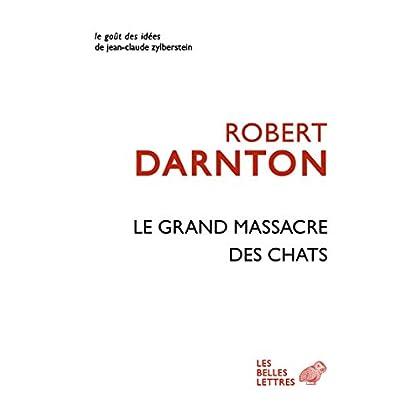 Le Grand massacre des chats: Attitudes et croyances dans l'Ancienne France (Le Goût des idées t. 14)