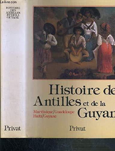 Histoire des Antilles et de la Guyane (Univers de la France et des pays francophones) par Pierre Pluchon