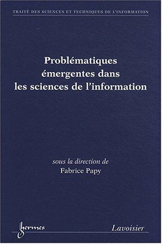 Problématiques émergentes dans les sciences de l'information