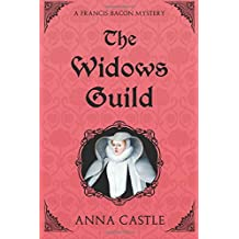 The Widows Guild: A Francis Bacon Mystery: Volume 3 (The Francis Bacon Mystery Series)