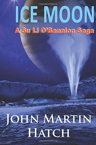 ICE MOON: A Su Li O'Bannion Saga