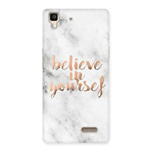 Delighted Believe Your Self Printed Back Case Cover for Oppo R7